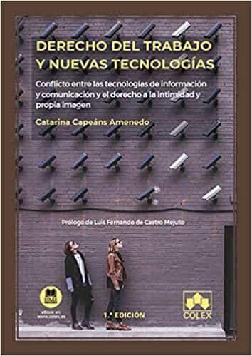 Derecho Del Trabajo Y Nuevas Tecnologias - Capeans Amenedo Catarina