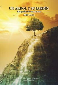 Un Arbol Y Su Jardin: Biografia De Un Poeta - Cano Mila