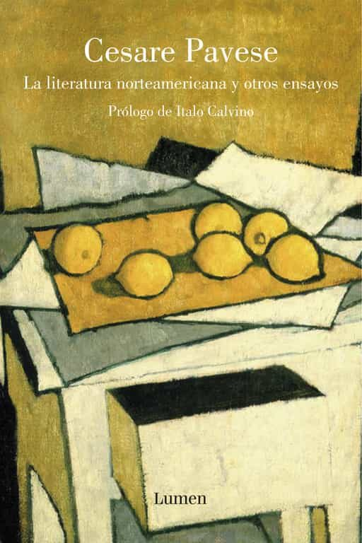 La Literatura Norteamericana Y Otros Ensayos - Pavese Cesare