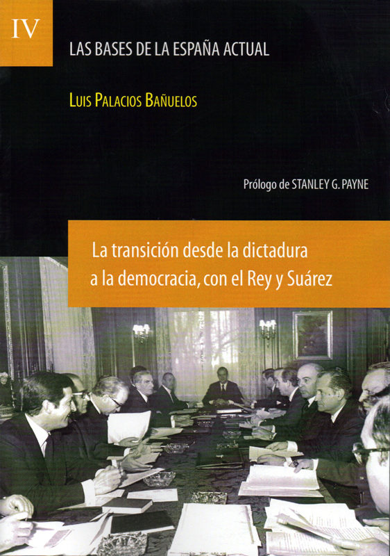 La Transición Desde La Dictadura A La Democracia Con El Rey Y Su Árez - Palacios Bañuelos Luis