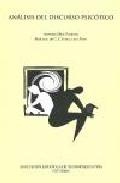 Analisis Del Discurso Psicotico (prologo De C. Castilla Del Pino) - Diez Patricio Antonio