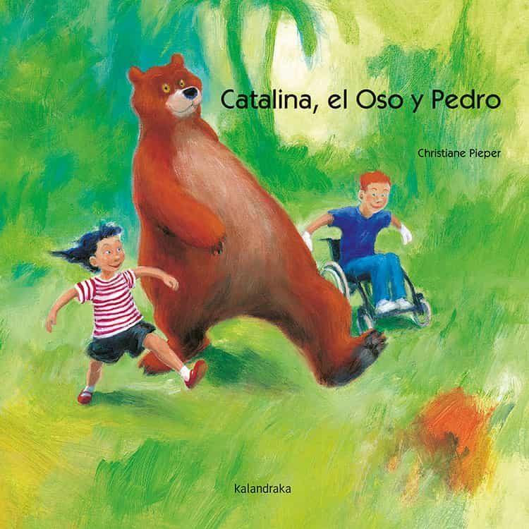 Catalina El Oso Y Pedro. Libros Para Soñar - Pieper Christiane