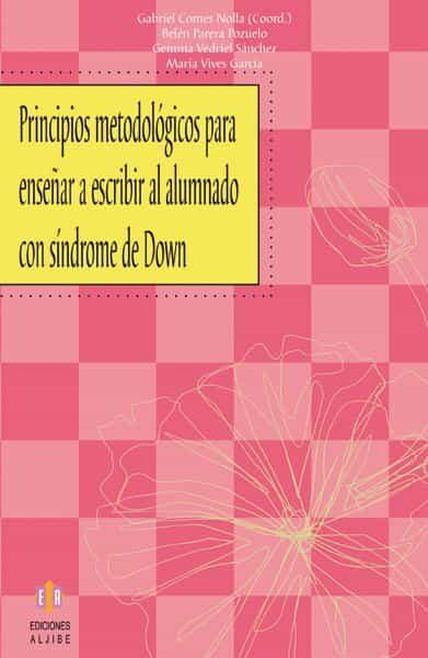 Principios Metodologicos Para Enseñar A Escribir Al Alumnado Con Sindr - Vv.aa.
