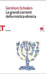 Le Grandi Correnti Della Mistica Ebraica - Scholem Gershom
