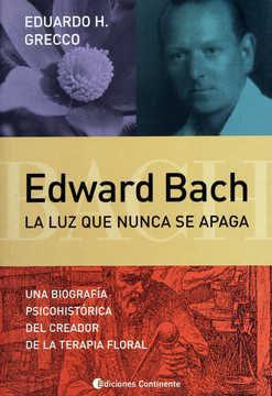 Edward Bach: La Luz Que Nunca Se Apaga - Grecco E.h.