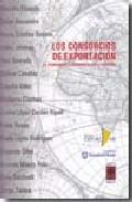 Los Consorcios De Exportacion - Vv.aa.