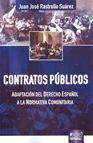 Contratos Publicos: Adaptacion Al Derecho Español A La Normativa Comun - Rastrollo Suarez Juan Jose
