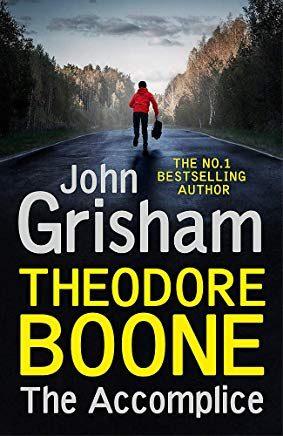 Theodore Boone 7: The Accomplice - Grisham John
