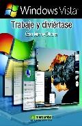Windows Vista. Trabaje Y Diviertase - Monroy Olivares Cesar