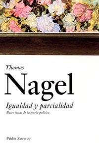 Igualdad Y Parcialidad: Bases Eticas De La Teoria Politica - Nagel Thomas