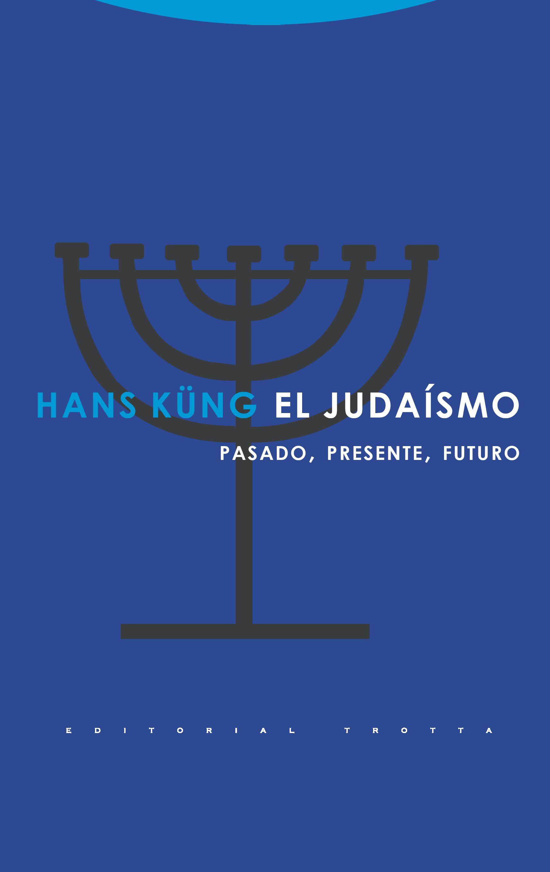 El Judaismo: Pasado Presente Futuro - Kung Hans