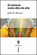 El Universo Como Obra De Arte - Barrow John D.