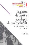 La Guerra De España: Paradigma De Una Revolucion Las 30 Horas De Barce - Paz Abel