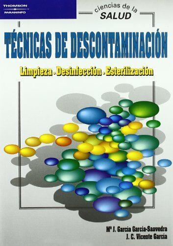 Tecnicas De Descontaminacion: Limpieza Desinfeccion Esterilizac Ion - Garcia Garcia-saavedra Maria Jose