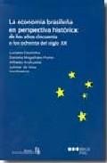 La Economia Brasileña En Perspectiva Historica: De Los Años Cincu Enta - Coutinho Luciano