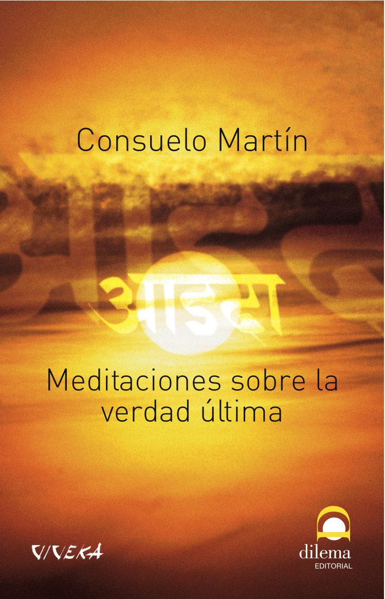 Meditaciones Sobre La Verdad Ultima - Martin Consuelo