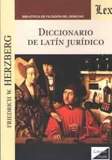 Diccionario De Latin Juridico 2018 - Herzberg Friedrich W.