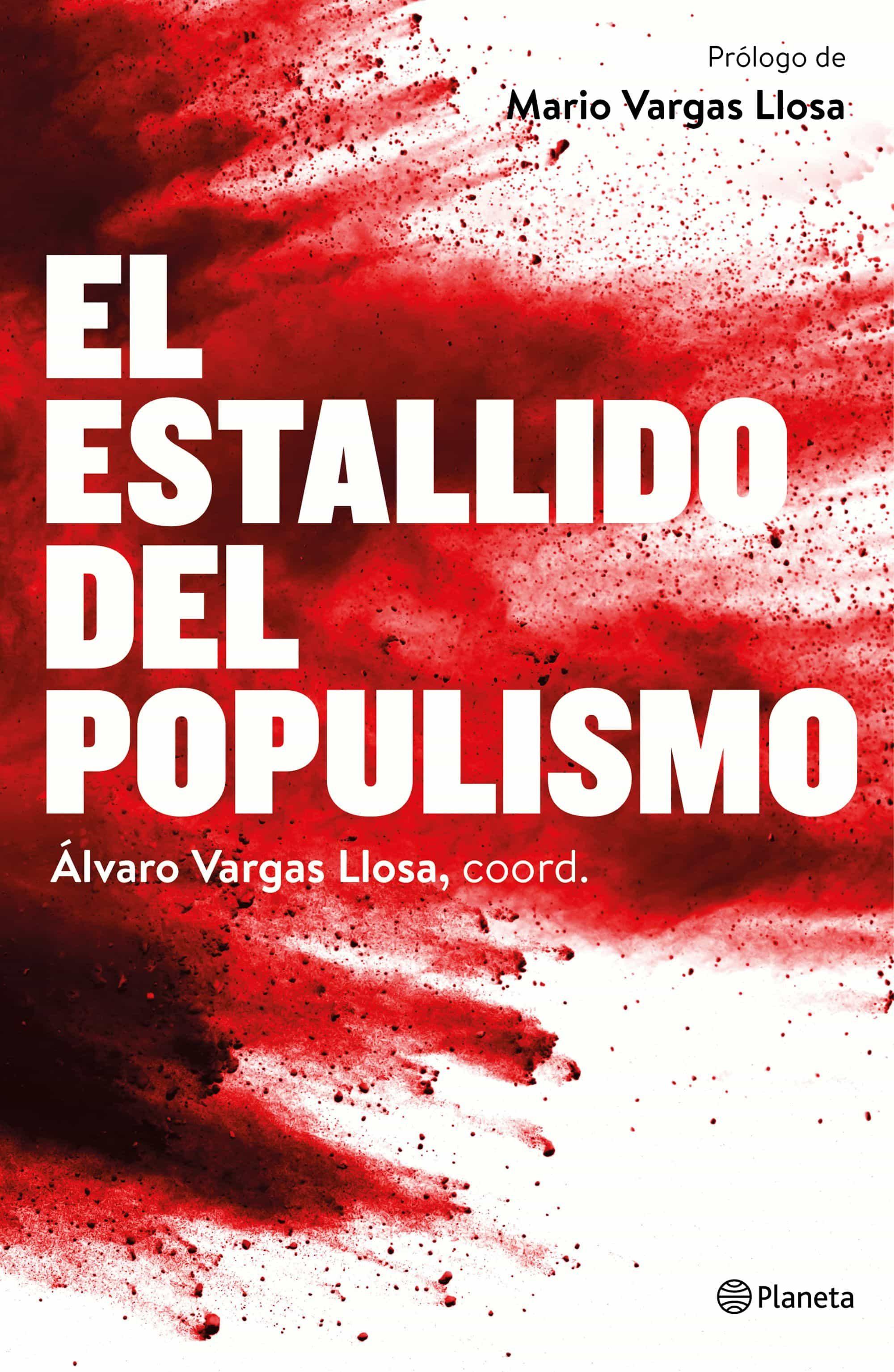 El Estallido Del Populismo - Vargas Llosa Alvaro