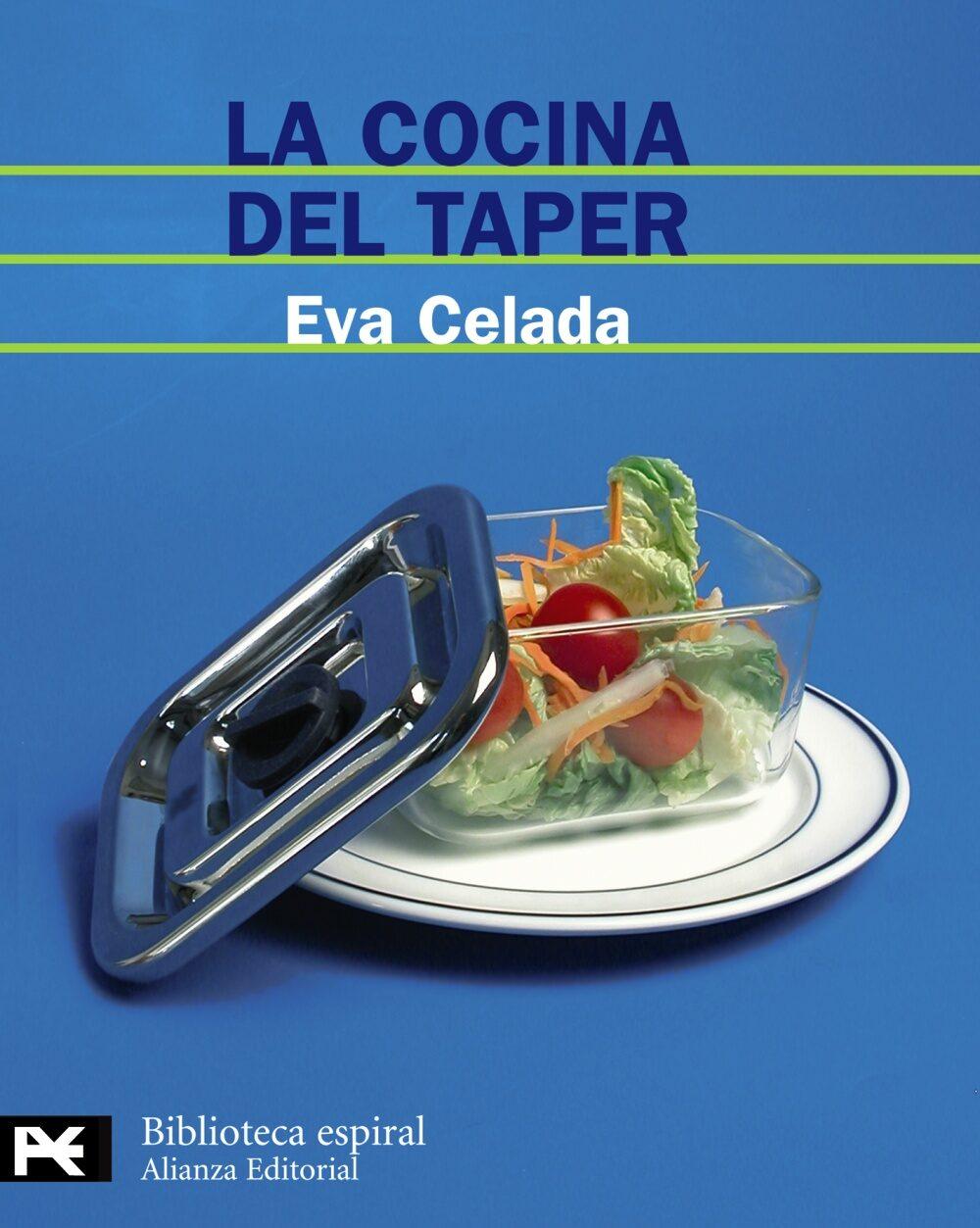 La Cocina Del Taper: 200 Recetas Faciles Y Deliciosas Para Tomar En Cu - Celada Eva