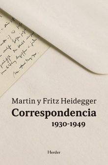 Correspondencia 1930-1949: Martin Y Fritz Heidegger - Heidegger Martin
