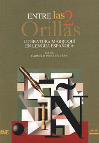 Entre Las 2 Orillas: Literatura Marroqui En Lengua Española - Perez Beltran Carmelo