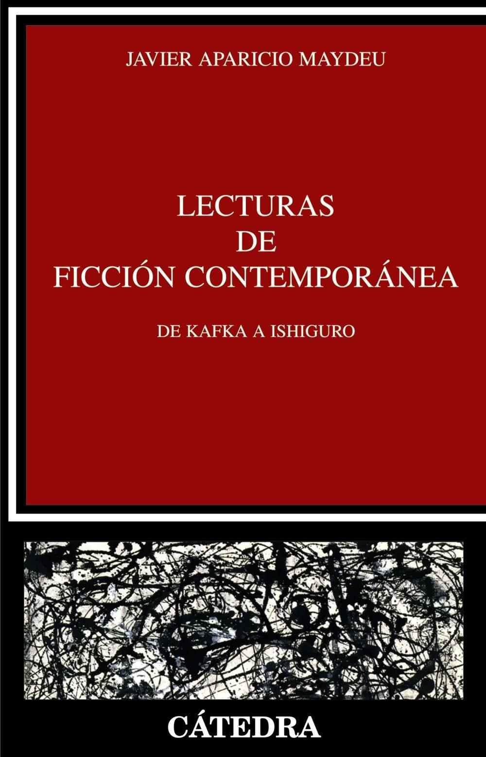 Lecturas De Ficcion Contemporanea: De Kafka A Ishiguro - Aparicio Javier