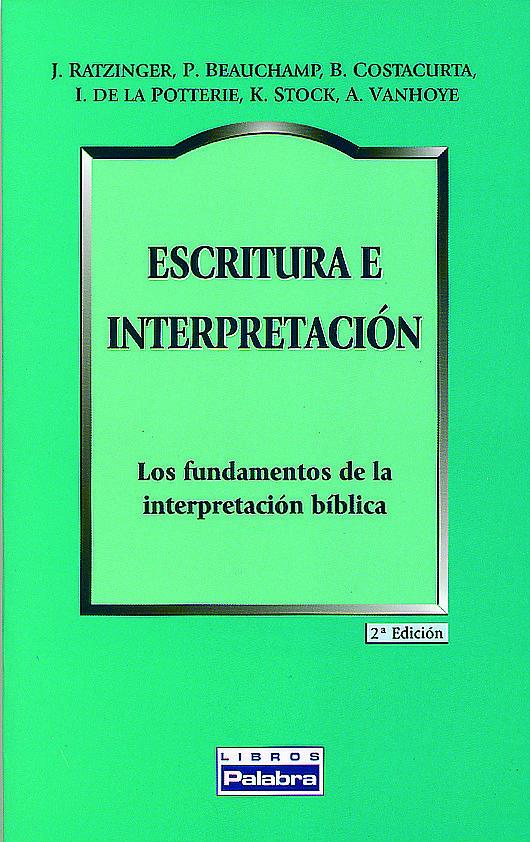 Escritura E Interpretacion: Los Fundamentos De La Interpretacion Bibli - Ratzinger Joseph (benedicto Xvi)