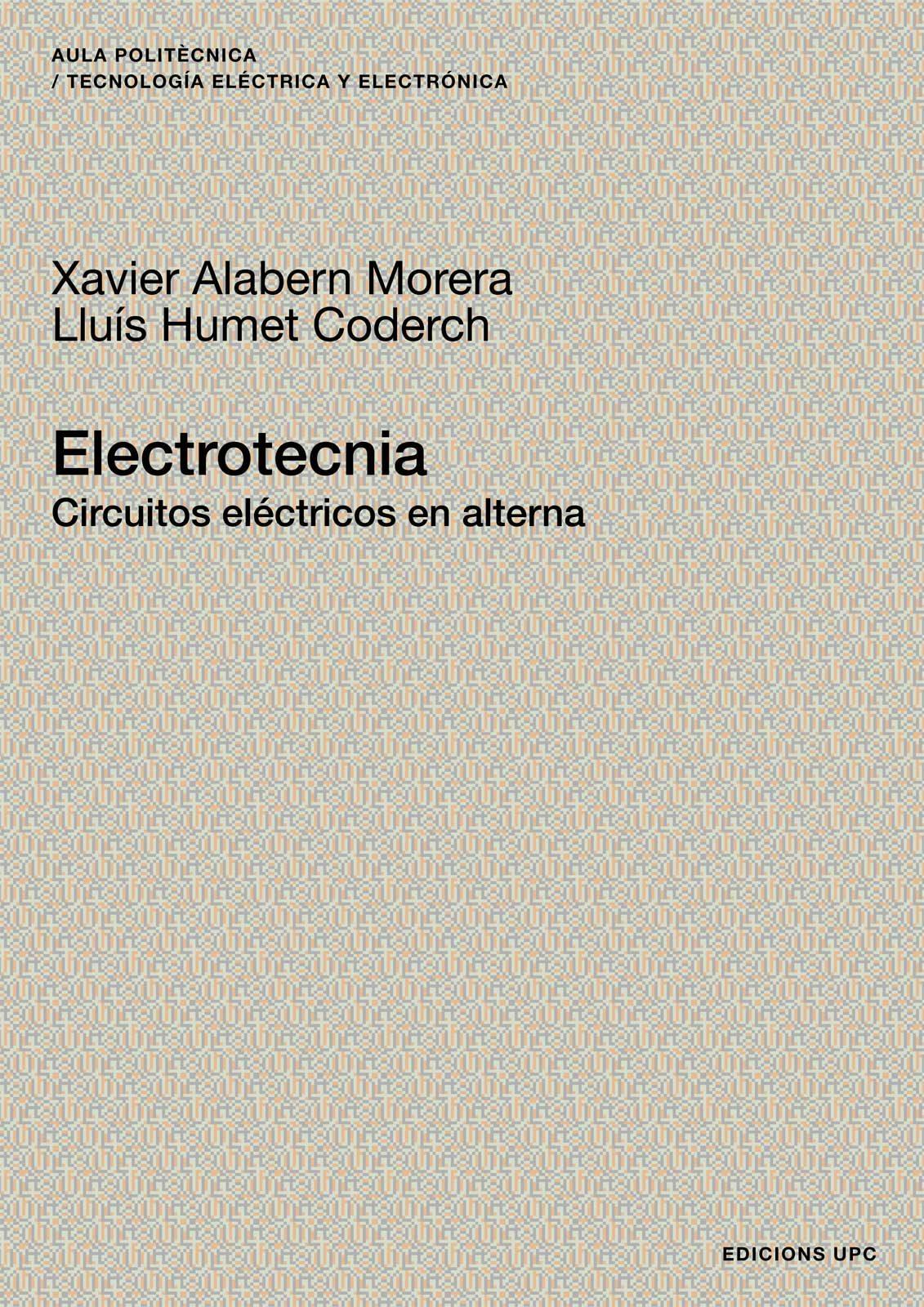 Electrotecnia: Circuitos Electricos - Alabern Moreraxavier