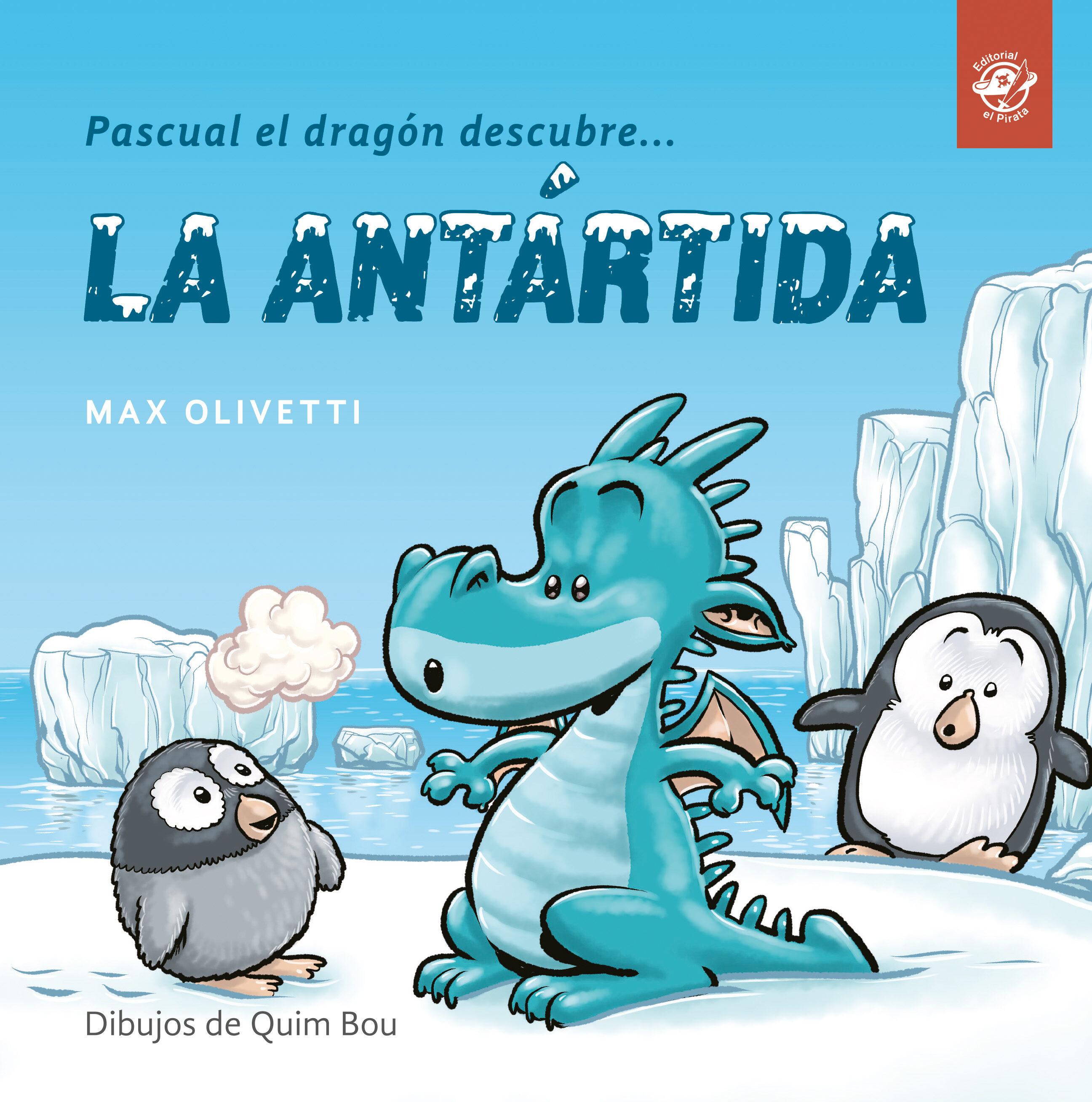 Pascual El Dragón Descubre La Antártida - Olivetti Max