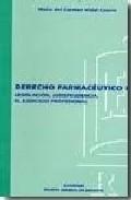 Derecho Farmaceutico I: Legislacion Jurisprudencia El Ejercicio Profes - Vidal Casero Maria Del Carmen