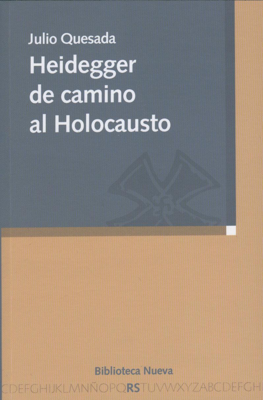 Heidegger De Camino Al Holocausto - Quesada Julio