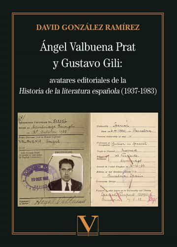 Angel Valbuena Y Gustavo Gili: Avatares Editoriales De La Historia De - Gonzalez Ramirez David