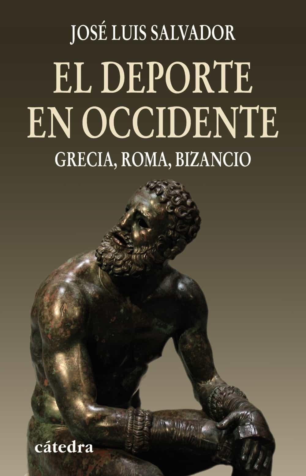El Deporte En Occidente: Grecia Roma Bizancio - Salvador Jose Luis
