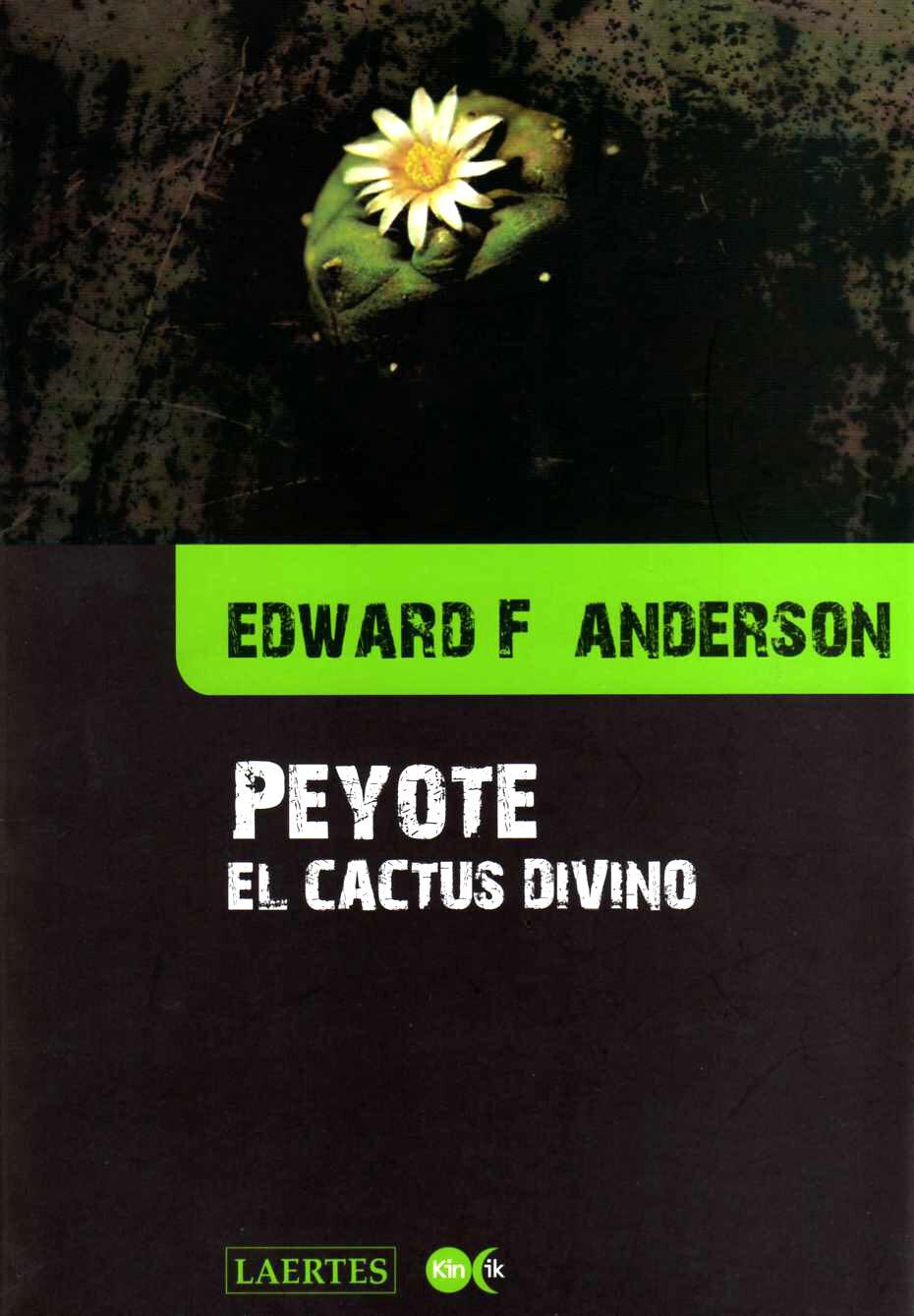 Peyote. El Cactus Divino - Anderson Edward F.