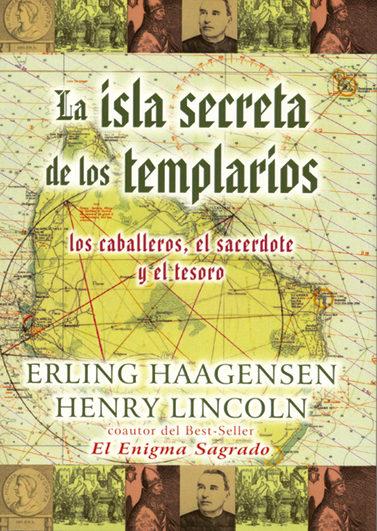 La Isla Secreta De Los Templarios: Los Caballeros El Sacerdote Y El Te - Haagensen Erling