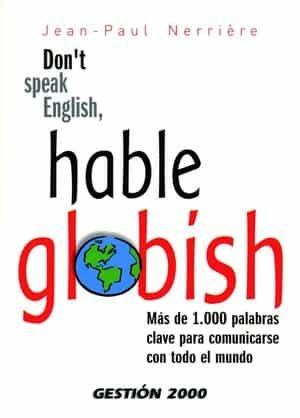Don T Speak English Hable Globish: Mas De 1.000 Palabras Clave P Ara C - Nerriere Jean-paul
