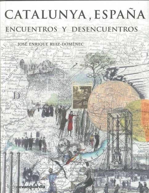 Catalunya España: Encuentros Y Desencuentros - Ruiz-domenec Jose Enrique