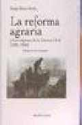 La Reforma Agraria Y Los Origenes De La Guerra Civil - Riesco Roche Sergio