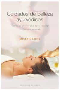 Cuidados De Belleza Ayurvedicos: Tecnicas Ancestrales Para Suscit Ar L - Sachs Melanie