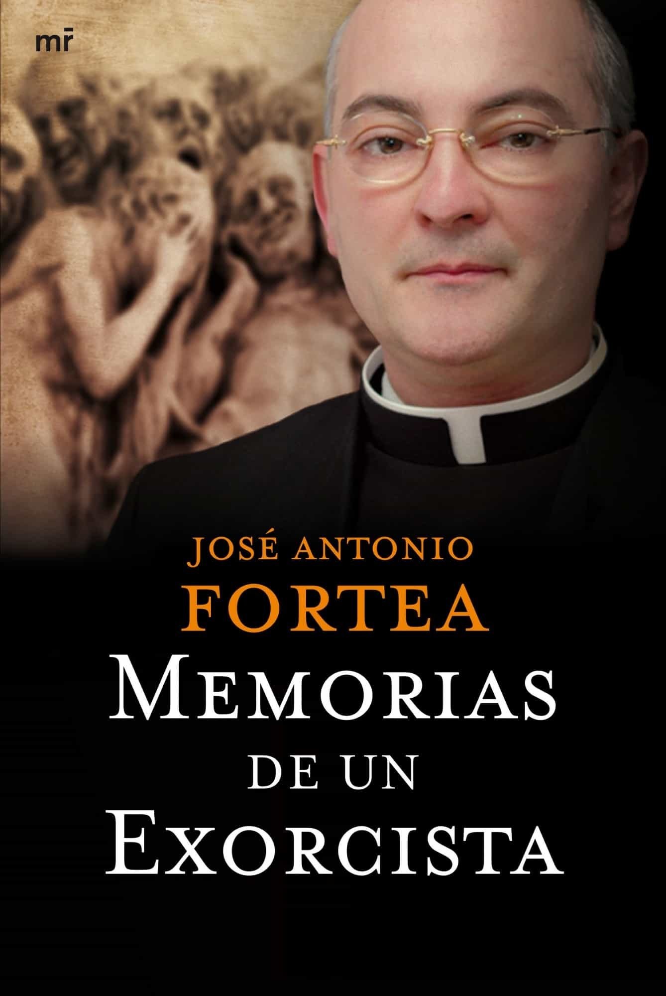 Memorias De Un Exorcista - Fortea Jose Antonio
