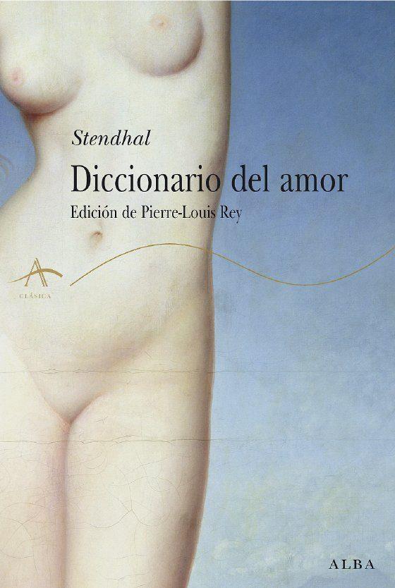 Diccionario Del Amor - Stendhal (seud. Henri-marie Beyle)