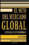 El Mito Del Mercado Global: Critica De Las Teorias Neoliberales ( El V - Palermo Giulio
