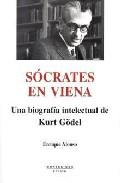 Socrates En Viena: Una Biografia Intelectual De Kurt Godel (monte Sino - Alonso Enrique