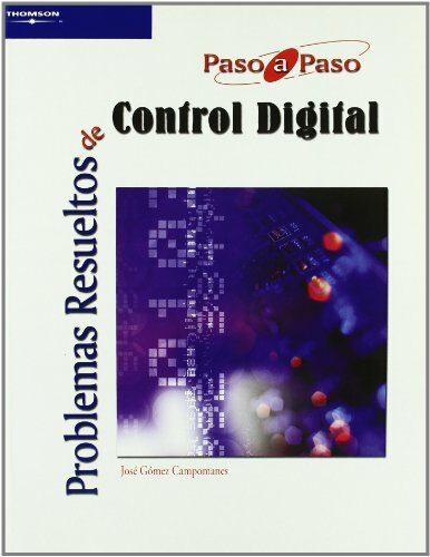 Problemas Resueltos De Control Digital - Gomez Campomanes Jose
