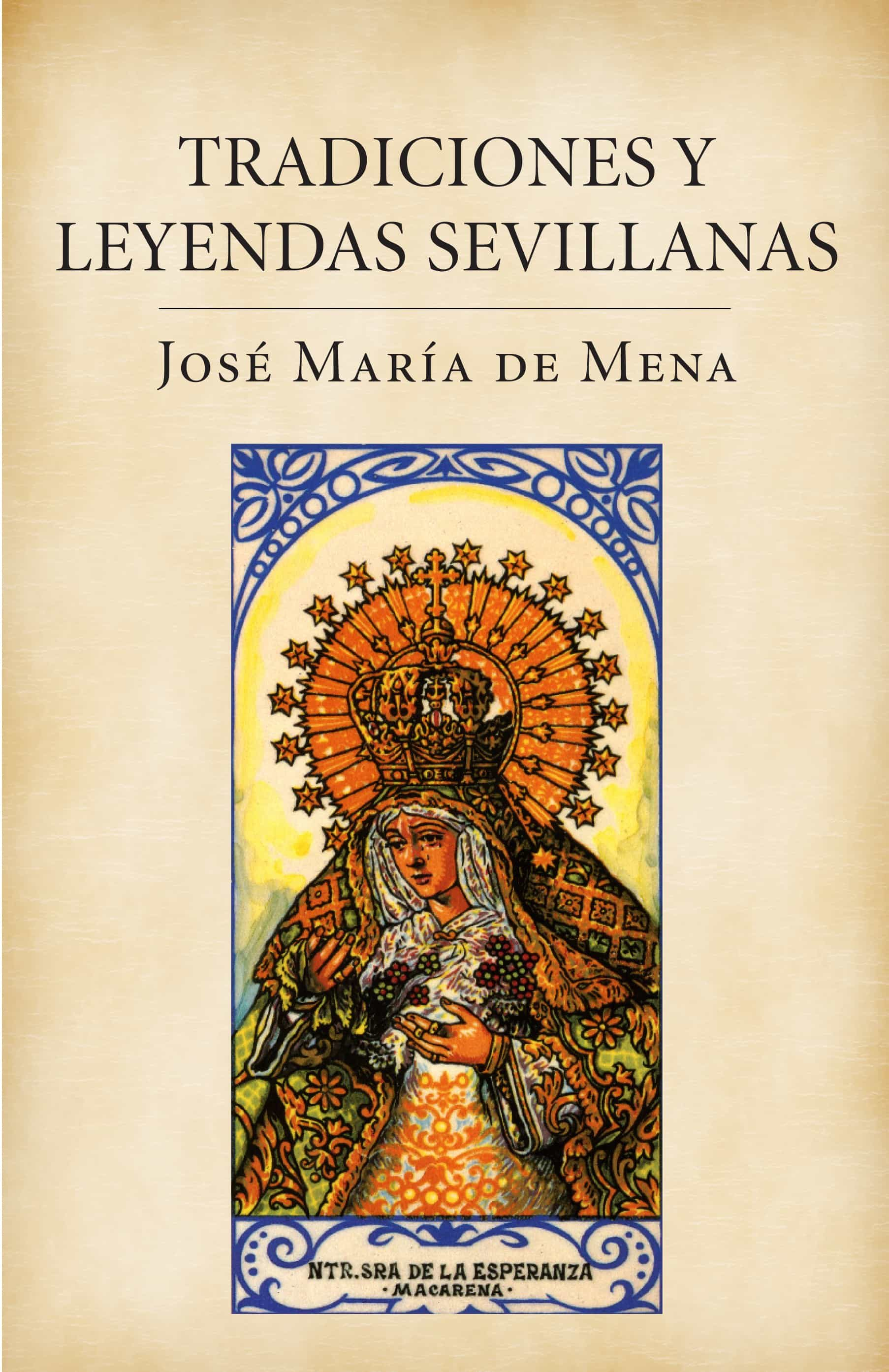 Tradiciones Y Leyendas Sevillanas - Mena Calvo Jose Maria De