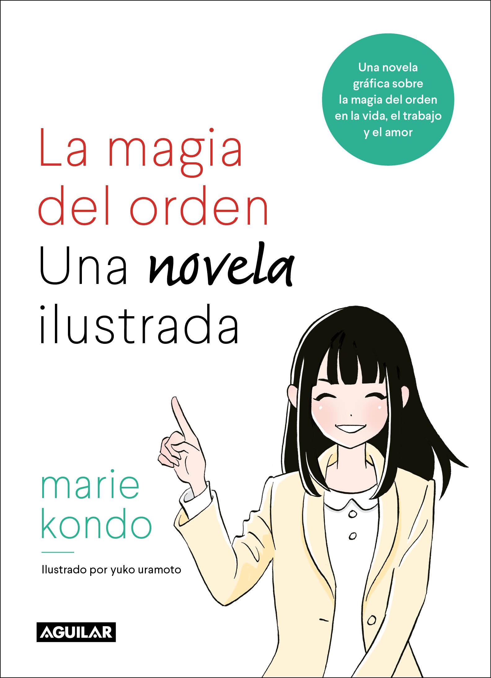 La Magia Del Orden: La Novela - Kondo Marie