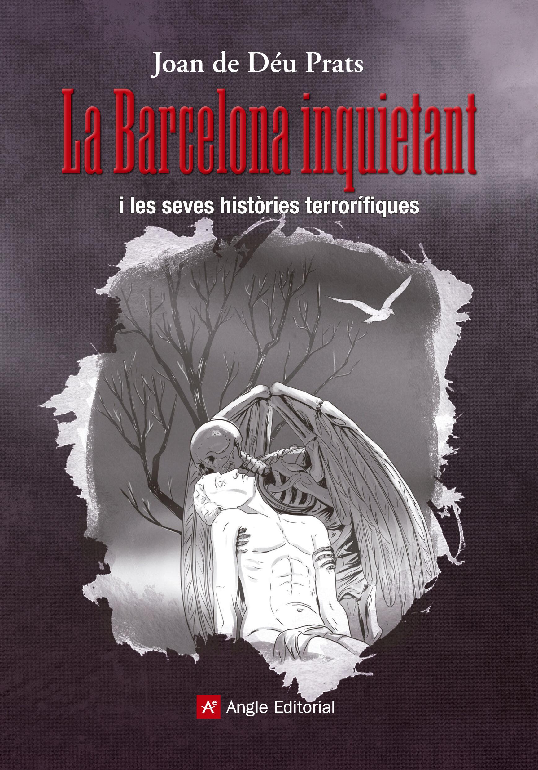 La Barcelona Inquietant - Prats Joan De Deu