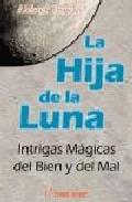 La Hija De La Luna: Intrigas Magicas Del Bien Y Del Mal - Crowley Aleister