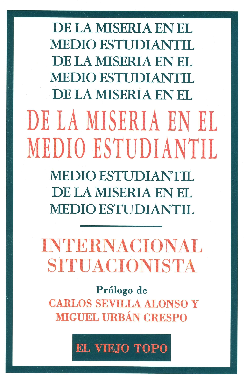 De La Miseria En El Medio Estudiantil - Internacional Situacionista