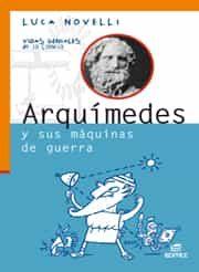 Arquimedes Y Sus Maquinas De Guerra (coleccion Vidas Geniales De La Ci - Novelli Luca